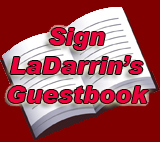Sign LaDarrin's Guestbook